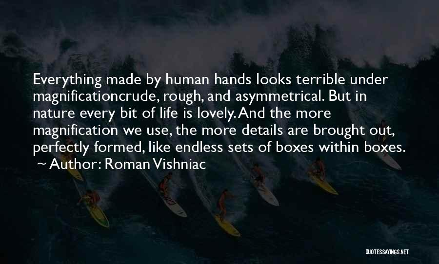 Perfectly Made Quotes By Roman Vishniac