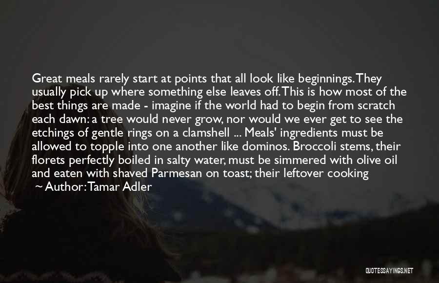Perfectly Made Quotes By Tamar Adler