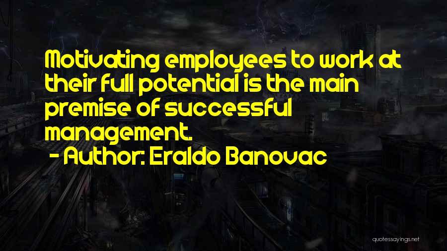 Performance Management Inspirational Quotes By Eraldo Banovac