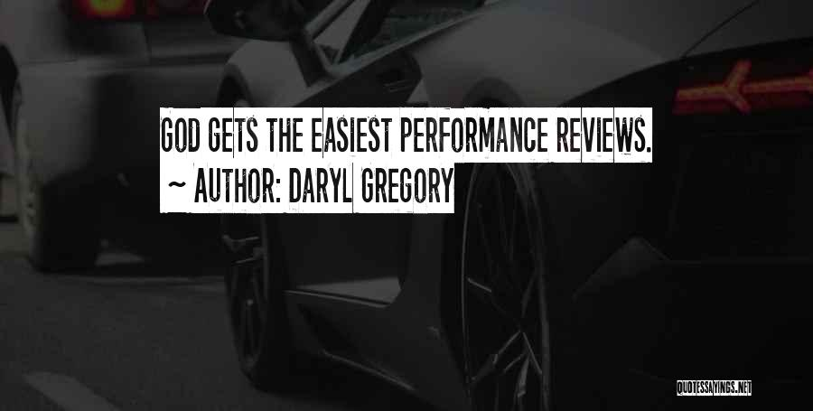 Performance Reviews Quotes By Daryl Gregory