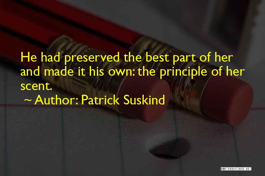 Perfume Murderer Quotes By Patrick Suskind