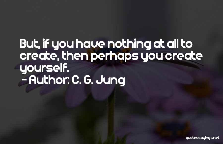 Perhaps Quotes By C. G. Jung