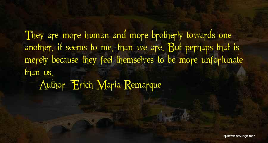 Perhaps Quotes By Erich Maria Remarque