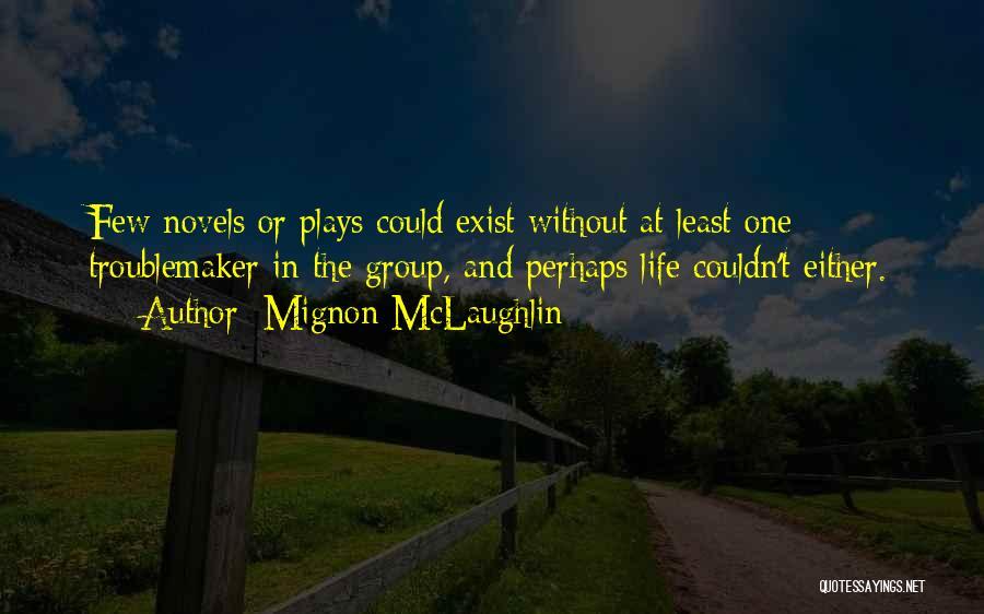 Perhaps Quotes By Mignon McLaughlin