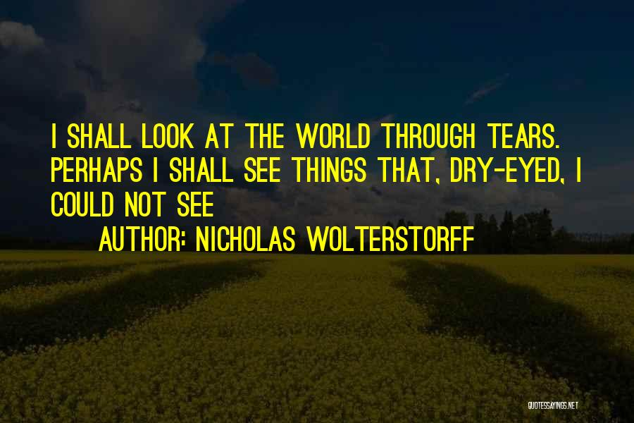 Perhaps Quotes By Nicholas Wolterstorff