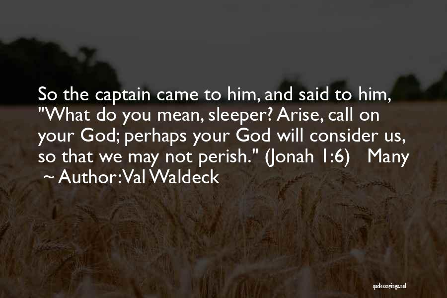 Perhaps Quotes By Val Waldeck