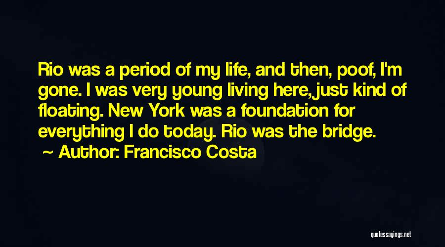 Period Then Quotes By Francisco Costa