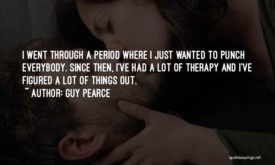 Period Then Quotes By Guy Pearce