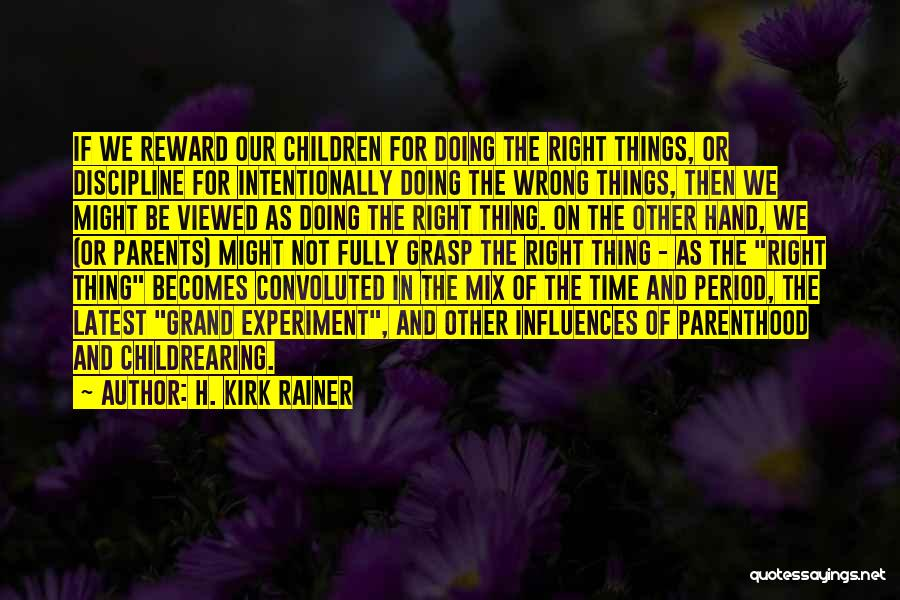 Period Then Quotes By H. Kirk Rainer