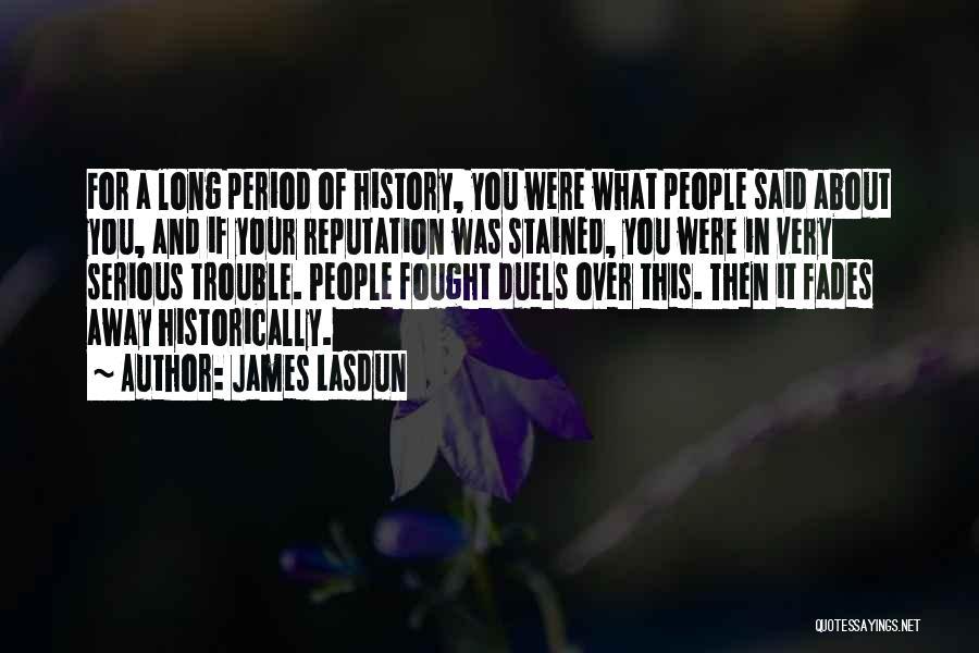 Period Then Quotes By James Lasdun