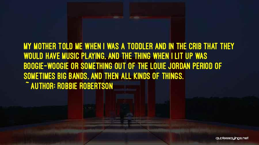 Period Then Quotes By Robbie Robertson