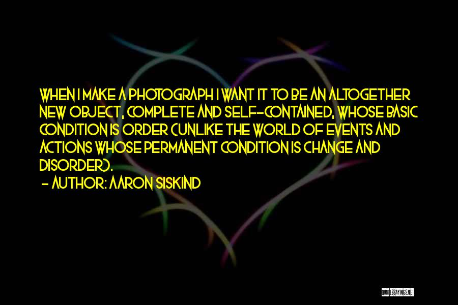 Permanent Change Quotes By Aaron Siskind