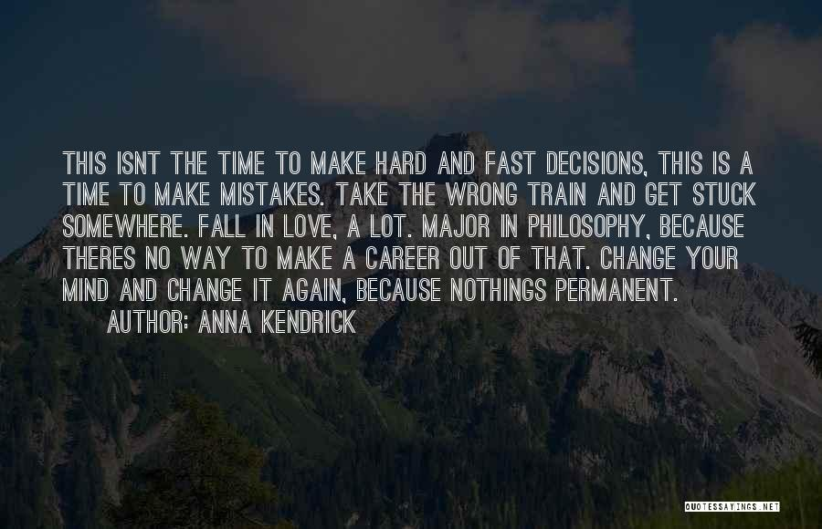 Permanent Change Quotes By Anna Kendrick