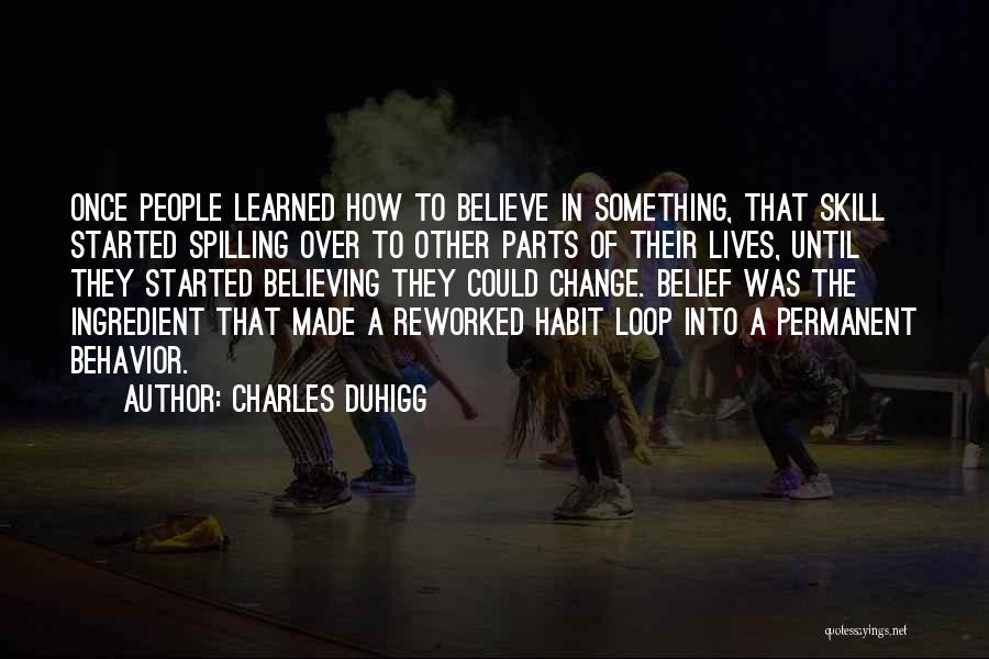 Permanent Change Quotes By Charles Duhigg
