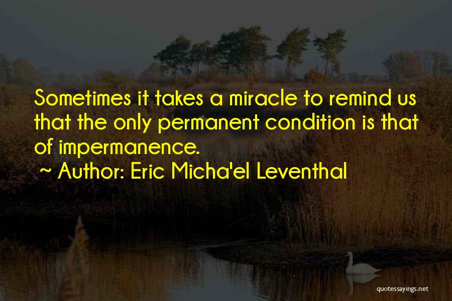 Permanent Change Quotes By Eric Micha'el Leventhal