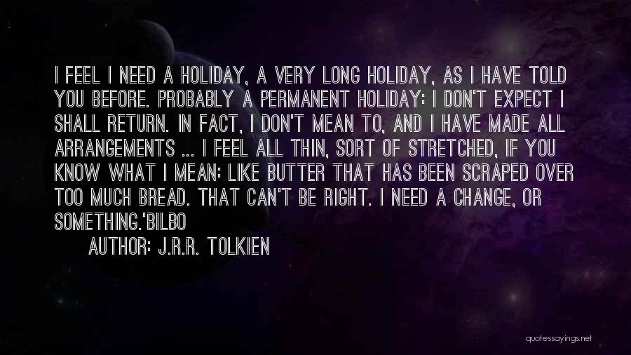 Permanent Change Quotes By J.R.R. Tolkien