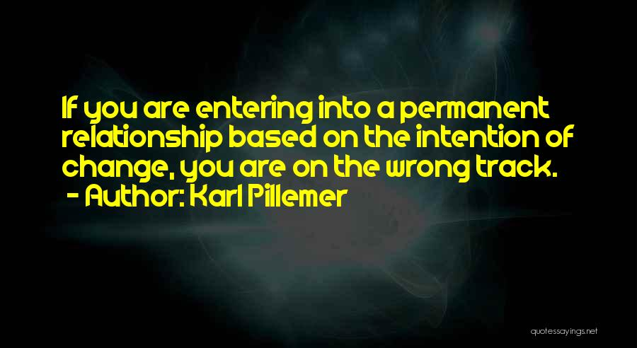 Permanent Change Quotes By Karl Pillemer