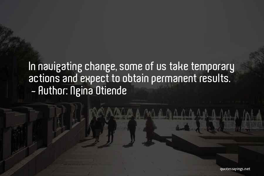 Permanent Change Quotes By Ngina Otiende
