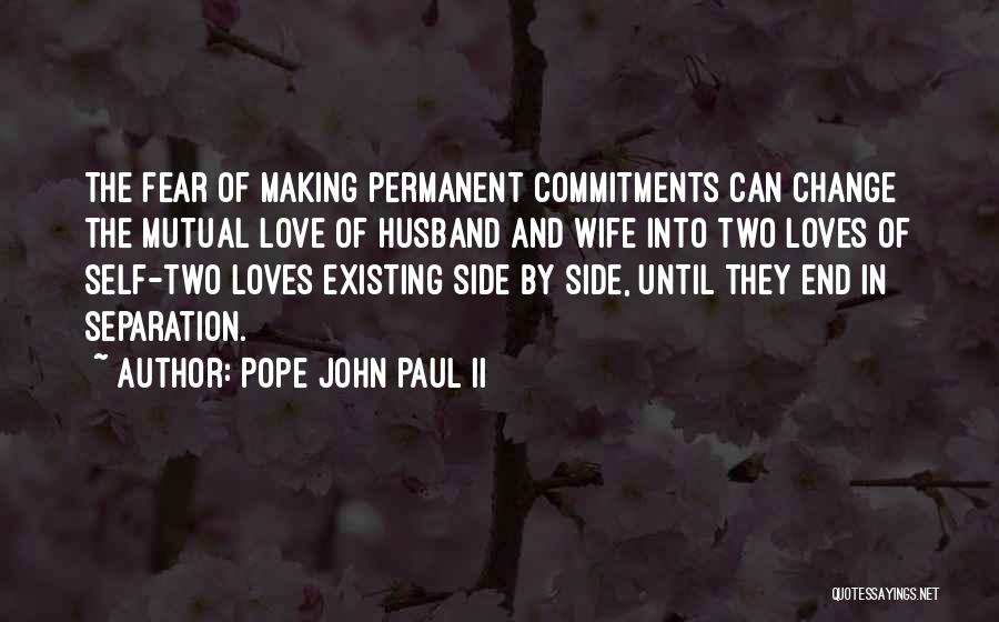 Permanent Change Quotes By Pope John Paul II