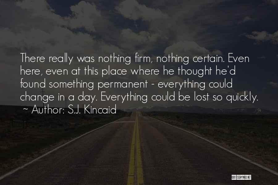 Permanent Change Quotes By S.J. Kincaid