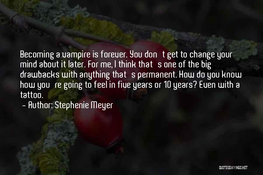 Permanent Change Quotes By Stephenie Meyer