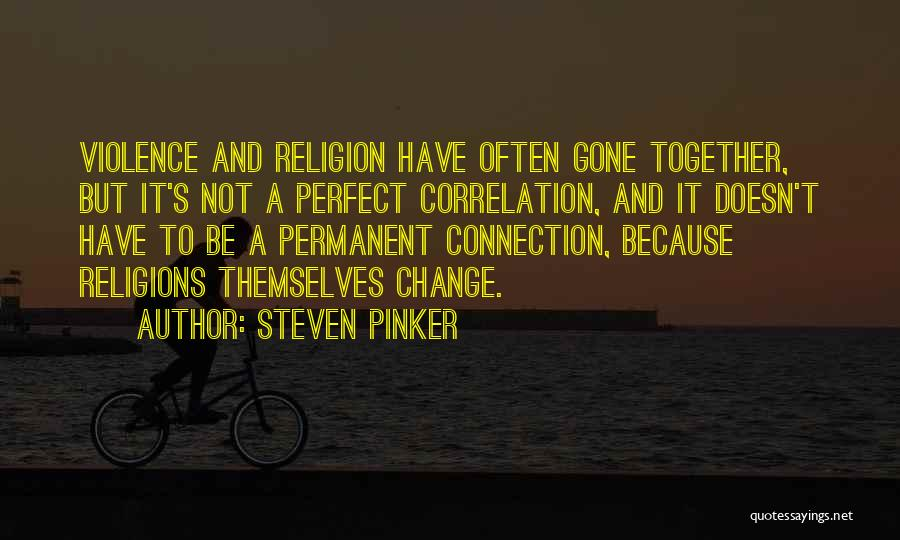 Permanent Change Quotes By Steven Pinker