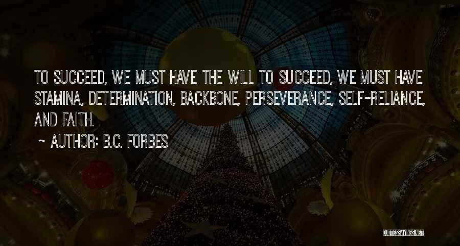 Perseverance And Determination Quotes By B.C. Forbes