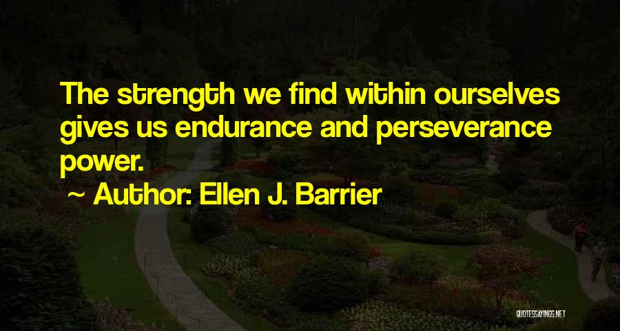 Perseverance And Determination Quotes By Ellen J. Barrier