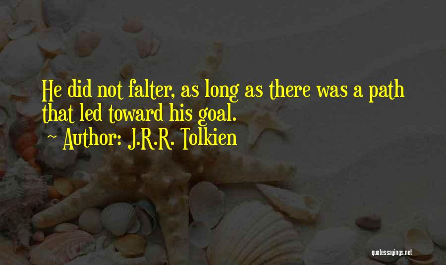 Perseverance And Determination Quotes By J.R.R. Tolkien