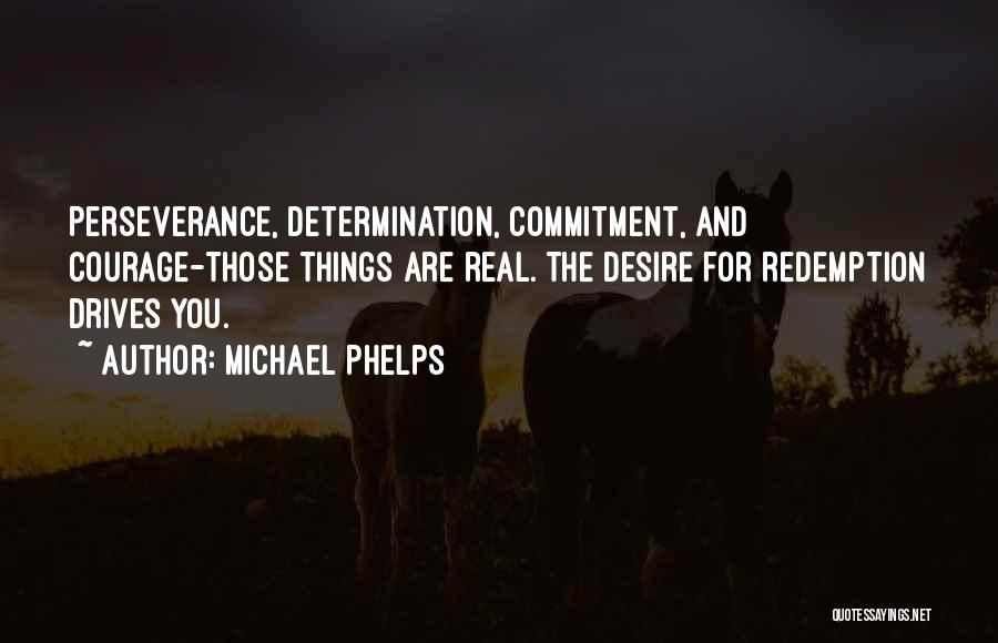 Perseverance And Determination Quotes By Michael Phelps