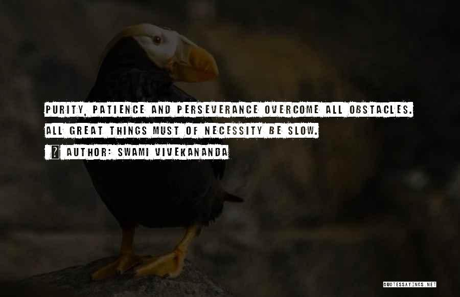 Perseverance And Overcoming Obstacles Quotes By Swami Vivekananda