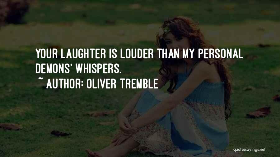 Personal Demons Love Quotes By Oliver Tremble