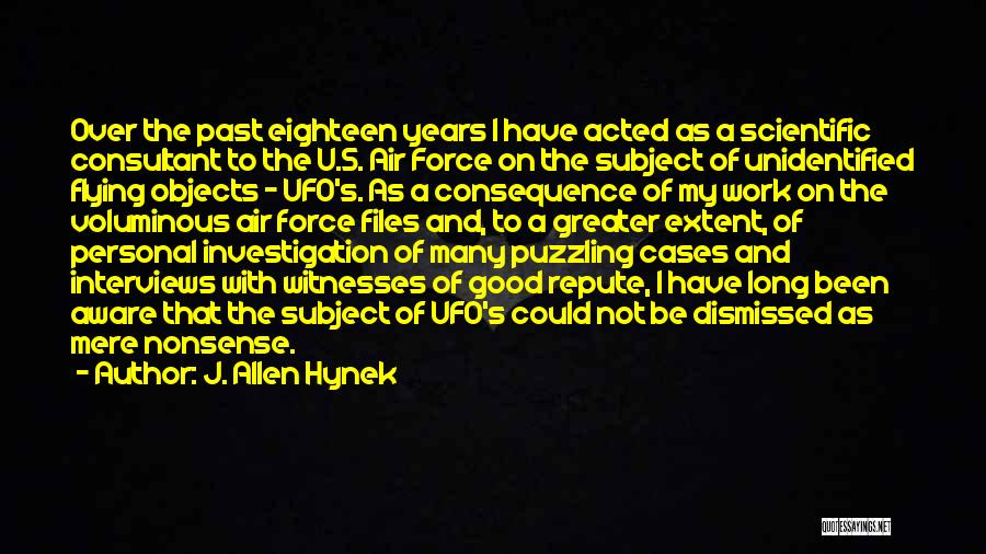 Personal Interviews Quotes By J. Allen Hynek