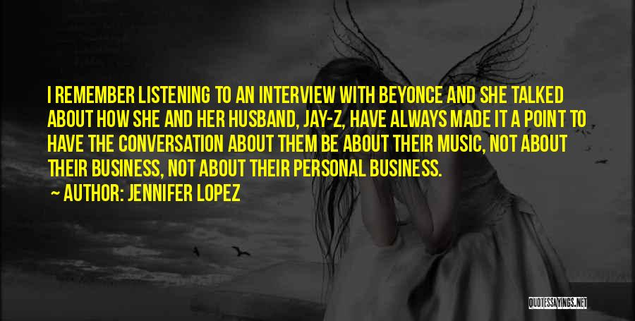 Personal Interviews Quotes By Jennifer Lopez