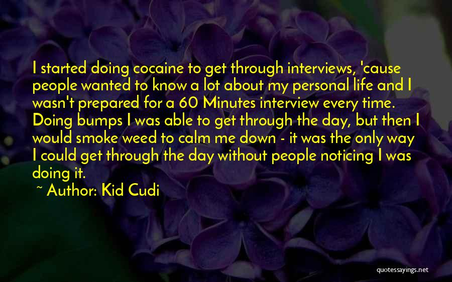 Personal Interviews Quotes By Kid Cudi