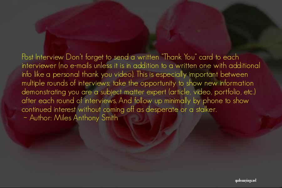 Personal Interviews Quotes By Miles Anthony Smith