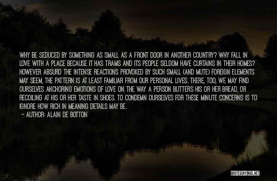 Personal Taste Quotes By Alain De Botton