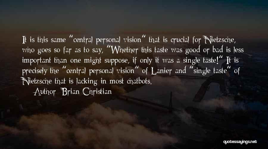 Personal Taste Quotes By Brian Christian
