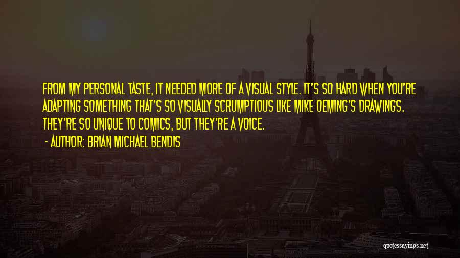 Personal Taste Quotes By Brian Michael Bendis