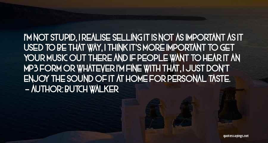 Personal Taste Quotes By Butch Walker