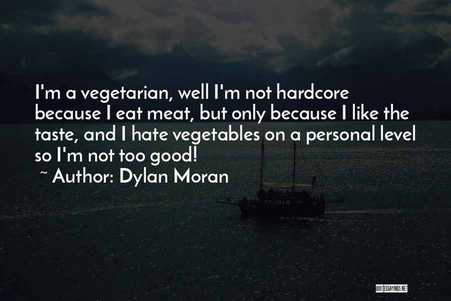 Personal Taste Quotes By Dylan Moran