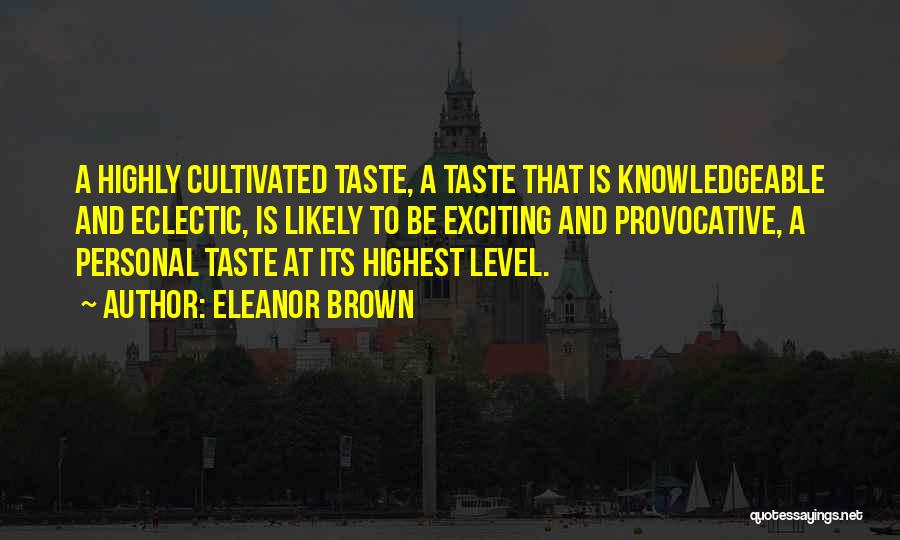 Personal Taste Quotes By Eleanor Brown