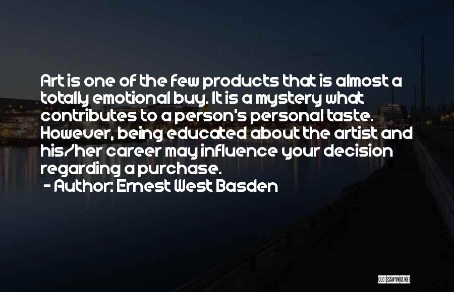 Personal Taste Quotes By Ernest West Basden