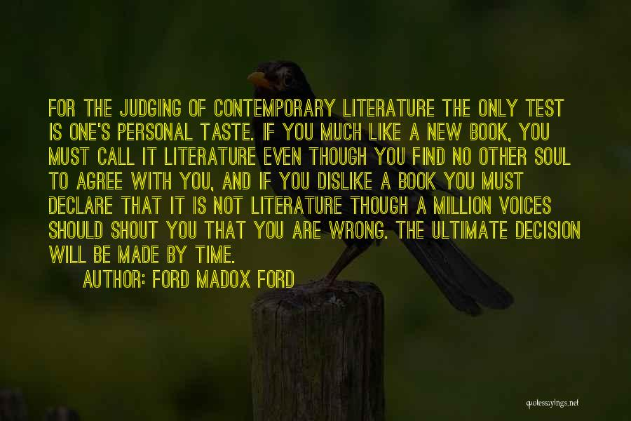 Personal Taste Quotes By Ford Madox Ford