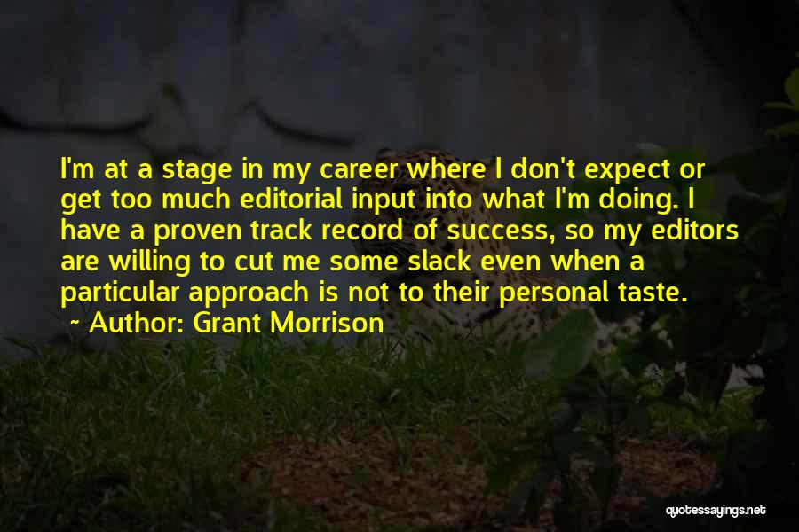 Personal Taste Quotes By Grant Morrison