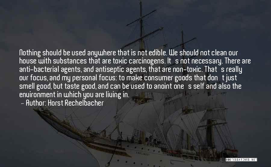 Personal Taste Quotes By Horst Rechelbacher
