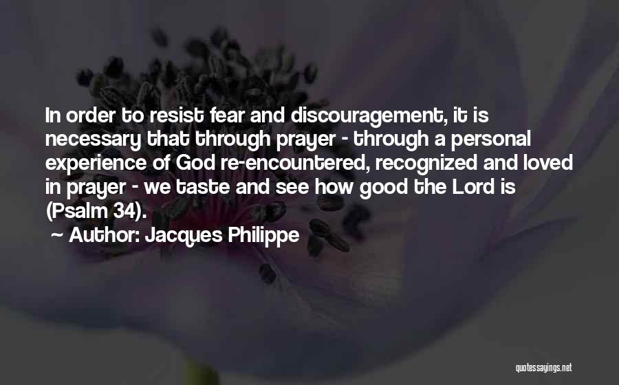 Personal Taste Quotes By Jacques Philippe
