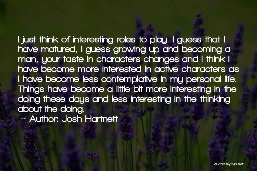 Personal Taste Quotes By Josh Hartnett