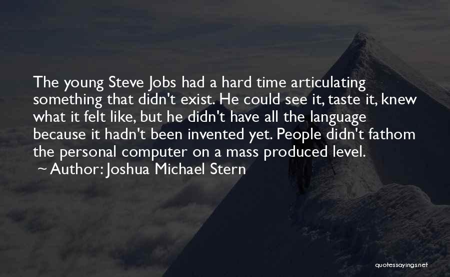 Personal Taste Quotes By Joshua Michael Stern