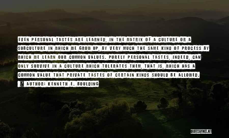 Personal Taste Quotes By Kenneth E. Boulding